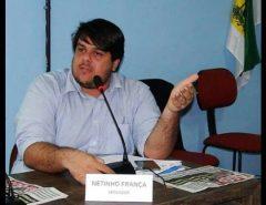 Rompimento oficializado: Netinho França não faz mais parte da base situacionista