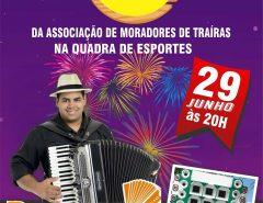 Arraiá da Associação de Moradores de Traíras, em Macaíba, acontece neste sábado (29)