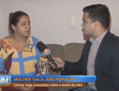 Acusada de mandar matar a mãe em Macaíba fala pela 1ª vez sobre o crime