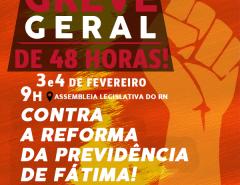 Sindicatos confirmam greve geral de 48 horas, dias 03 e 04 de fevereiro, contra Reforma da Previdência no RN