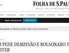 Moro pede demissão após troca na PF, e Bolsonaro tenta reverter, noticia Folha de SP