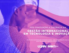 UFRN lança edital para pós-graduação a distância em Gestão Internacional em Tecnologia e Inovação