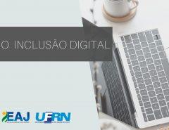 67 alunos dos cursos de graduação da EAJ-UFRN foram beneficiados com Auxílio de Inclusão Digital